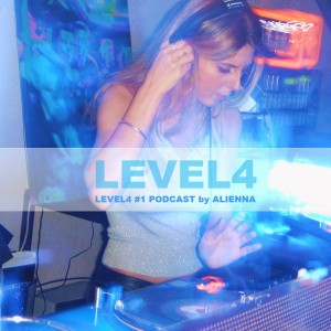 LEVEL4 podcast by Alienna, techno, tech house, deep house