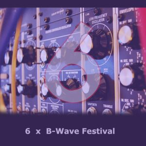 cover 6 years B-wave festival